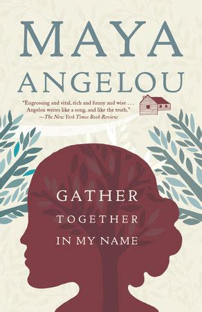 biography book about maya angelou gather together in my name by maya angelou
