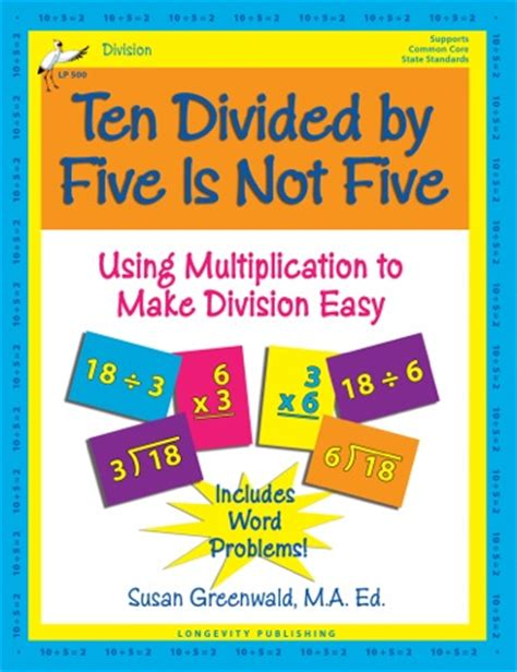a divide of two halves books ten divided by five is not five using multiplication to