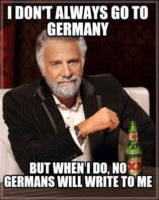 I Don T Always Meme Generator - meme creator i don t always go to germany but when i do