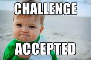 Challenge Accepted Memes - challenge accepted fist pump baby meme generator