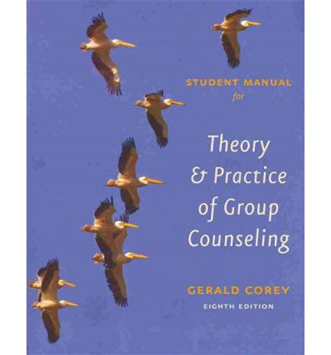 student manual theory practice counseling psychotherapy student solutions manual for corey s theory and practice