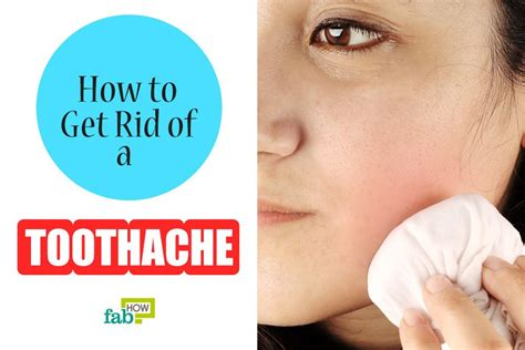 how to get rid of a toothache instantly fab how