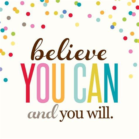 You Can You Will believe you can and you will erincondren ecquotes