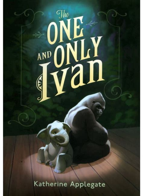 the one only a novel the one and only ivan by katherine applegate book zanda