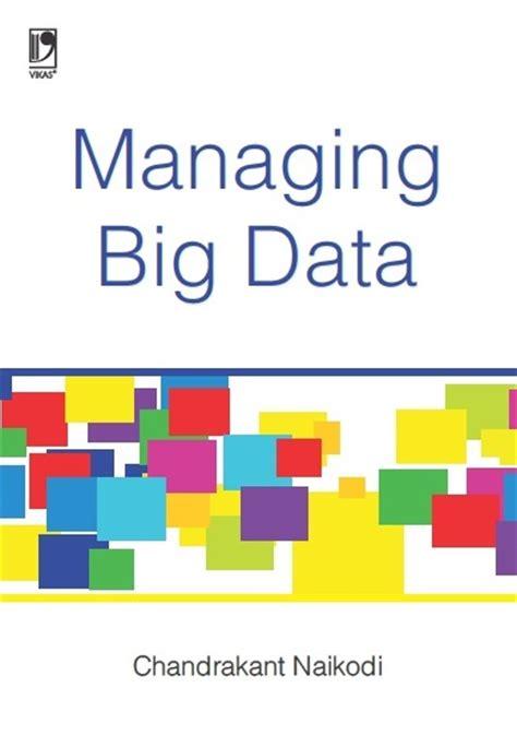 big data big dupe a book about a big bunch of nonsense books managing big data by dr chandrakant naikodi