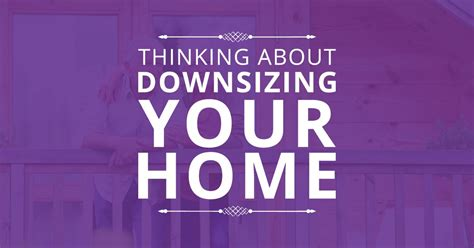 how downsizing your home will change you mamabsinspiredhomemaking downsizing your home shirley hicks michelle hicks re