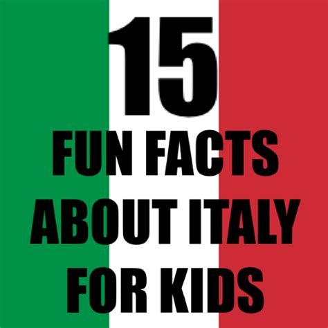most popular things for kids 15 italy facts for kids fun facts for your italy trip