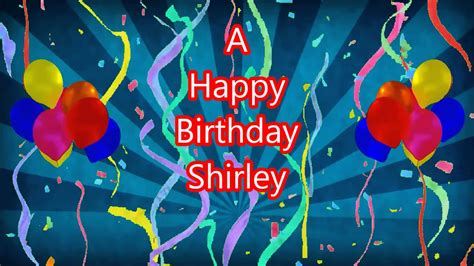happy birthday shirley shirley happy birthday blue sunbeam youtube