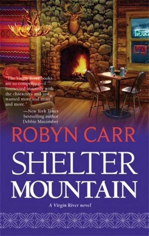 mountain a novel books shelter mountain river 2 by robyn carr