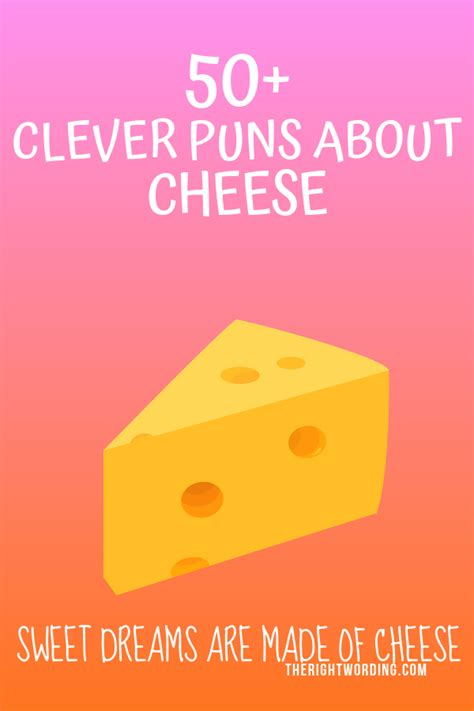clever cheese puns  dont   cheddar