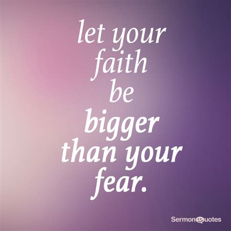 let your faith be bigger than your fear tattoo let your faith be bigger sermonquotes