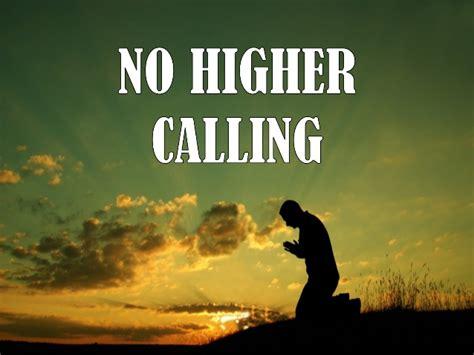 Higher Calling no higher calling