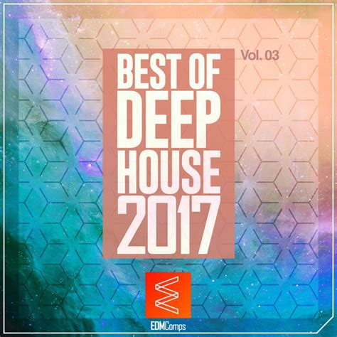 best deep house artists various artists best of deep house 2017 vol 03 on