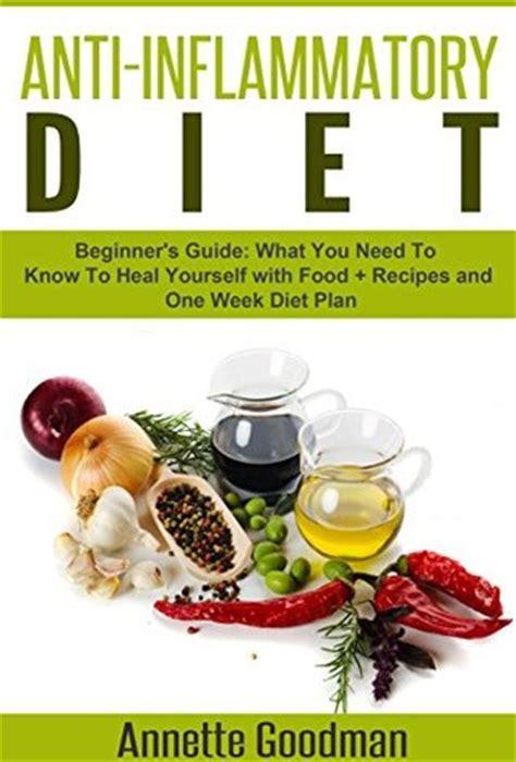 anti inflammatory diet cookbook for beginners 10 for the anti inflammatory diet 35 recipes books anti inflammatory diet weight loss plan series book 5 by