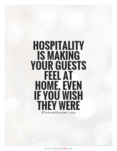 hospitality quotes sayings hospitality picture quotes