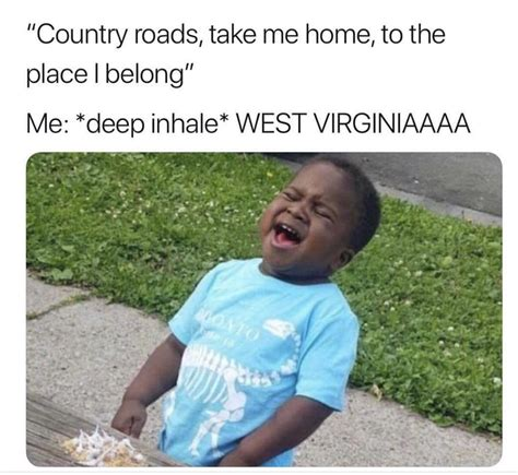 country memes country roads take me home memes