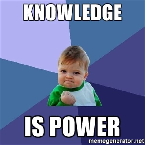 Meme Knowledge - knowledge meme 28 images knowledge is the currency of