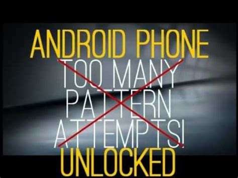 how to unlock android phone tablet after too many pattern unlock android phones after too many pattern attempts