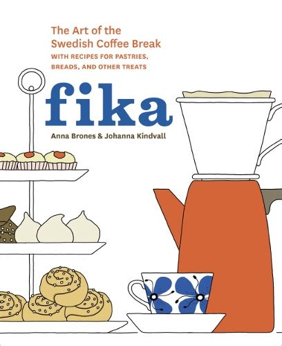 the coffee screenwriter breaks the a guide for the rebel writer books 8 ways to embrace fika sweden s caffeinated time out for