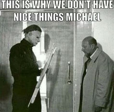 Michael Myers Memes - michael myers quotes quotesgram