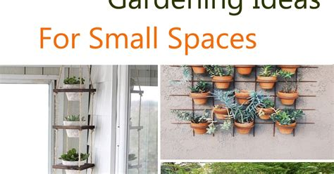 111 gardening ideas for small spaces a on garden
