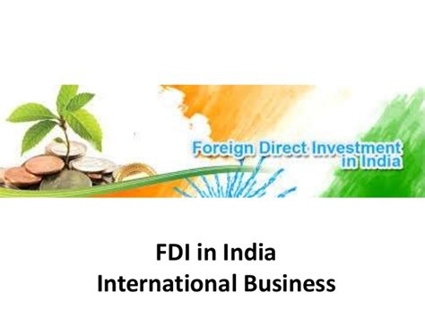 International Mba In India by Fdi By Indian Companies International Business