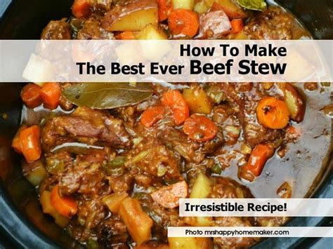 How To Make A Beef Stew | how to make the best ever beef stew