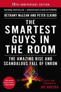 enron the smartest guys in the room the smartest guys in the room the amazing rise and scandalous fall of enron by bethany mclean