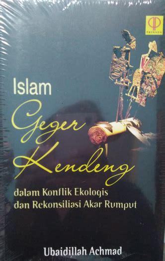 Suluk Kiai Cebolek Oleh Ubaidillah Achmad suluk lingkungan dalam buku islam geger kendeng
