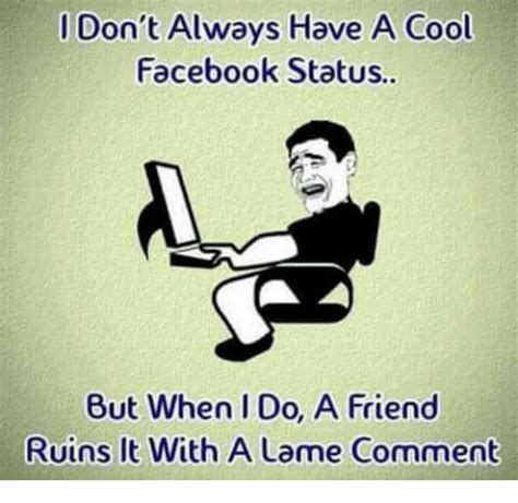 Cool Memes For Facebook - 25 best memes about facebook status facebook status memes