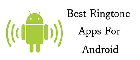 best ringtone app for android 5 best ringtone apps for android smartphone 2017