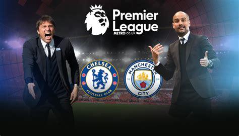 chelsea vs manchester city new gers chelsea vs manchester city premier league new