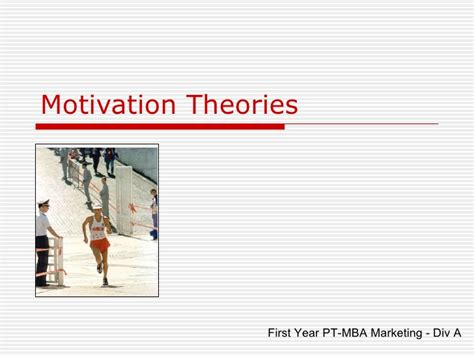 Motivation To Attend Mba by Motivation Theories