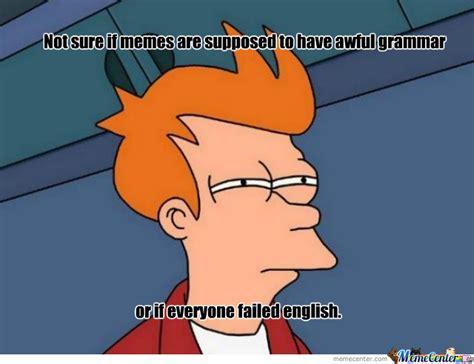 Bad Grammar Meme - poor grammar memes image memes at relatably com