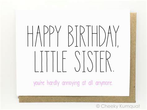 printable birthday cards sister funny birthday card birthday card for sister by cheekykumquat