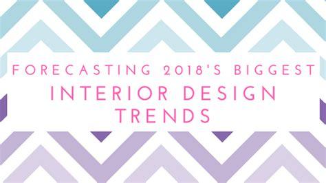 interior design trends 2018 forecasting 2018 s interior design trends virgie vincent