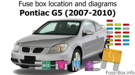 Fuse Box Location And Diagrams Pontiac G5 2007 2010