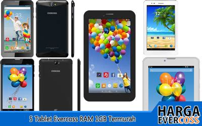 5 tablet evercoss ram 1gb termurah 2017 hargaevercoss