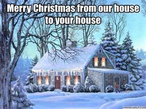 from my house to yours merry christmas from our house to your house
