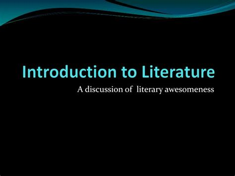 introduction to literature ppt introduction to literature powerpoint presentation