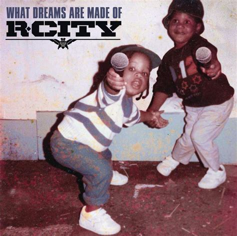 R Up Tracklisting R Tv by R City What Dreams Are Made Of Album Cover Track