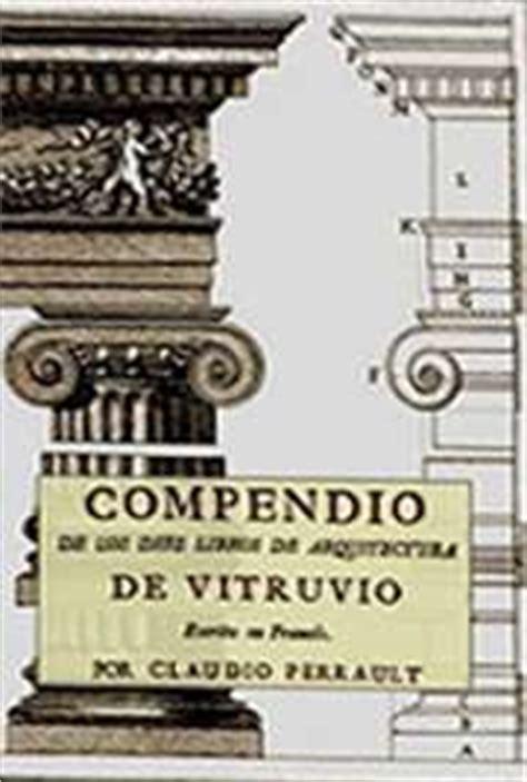 los diez libros de arquitectura pdf compendio de los diez libros de arquitectura de vitrubio por claudio perrault