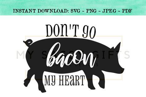funny farmhouse dont  bacon  heart farm pig svg design