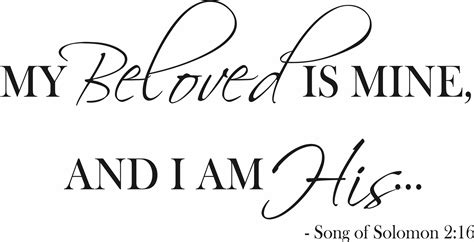 My Beloved my beloved is mine and i am his quote the walls