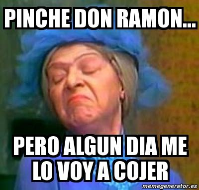 Meme Don Ramon - memes de don ramon varios memes im 225 genes taringa