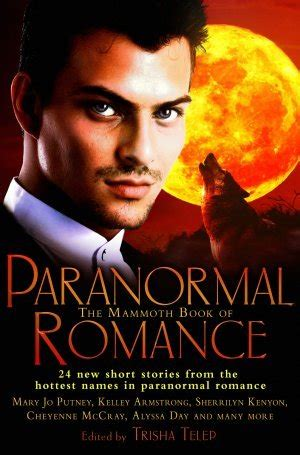 film urban fantasy and paranormal romance the mammoth book of paranormal romance by trisha telep