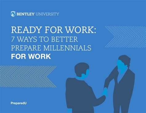 7 Ways To Prepare For by Ready For Work 7 Ways To Better Prepare Millennials For Work