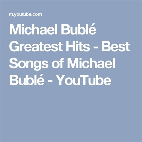 buble best songs 25 best ideas about michael buble greatest hits on