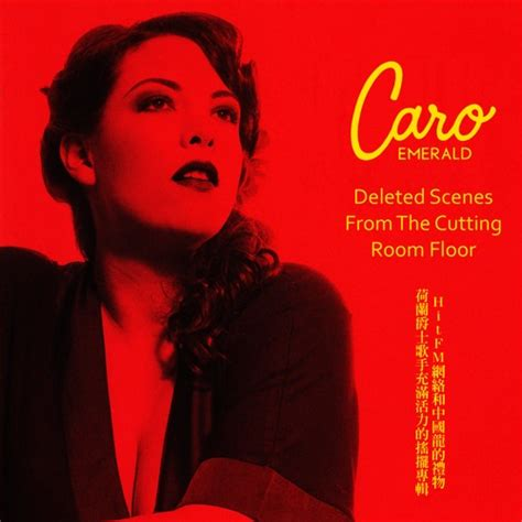 Deleted From The Cutting Room Floor by Ddl Caro Emerald Deleted From The