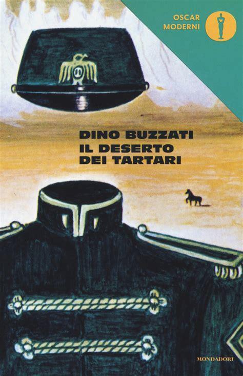 libro il deserto dei tartari il deserto dei tartari dino buzzati libro mondadori oscar moderni ibs